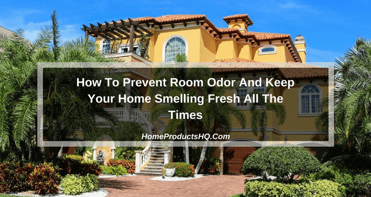 prevent room odor